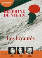 Les Loyautés | Vigan, Delphine de. Auteur