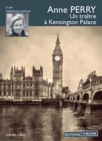 Un traître à Kensington Palace / Anne Perry | Perry, Anne (1938-....)