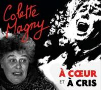 A coeur et à cris | Magny, Colette (1926-1997). Chanteur
