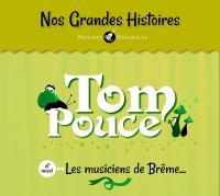 Tom Pouce et aussi... Les musiciens de Brême...