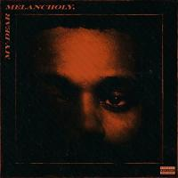 My dear melancholy |  The |Weeknd