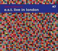 E.S.T. live in London Esbjörn Svensson Trio, ensemble instrumental