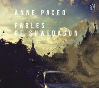 Fables of Shwedagon | Anne Paceo
