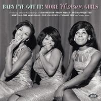 BABY I'VE GOT IT! : more Motown girls |