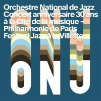 Concert anniversaire 30 ans à la Cité de la Musique / Orchestre National de Jazz, ens. instr. | Orchestre National de Jazz. Interprète