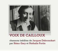 VOIX DE CAILLOUX : chansons inédites de Jacques Debronckart |