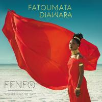 Fenfo : Something To Say / Fatoumata Diawara | Diawara, Fatoumata ((1982 - ))