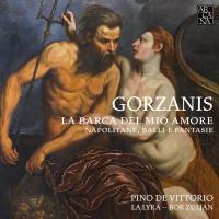 Barca del mio amore (La ) : napolitane, balli e fantasie | Giacomo Gorzanis, Compositeur