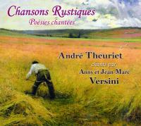 Chansons rustiques : poésies chantées : André Theuriet chanté par Anny et Jean-Marc Versini