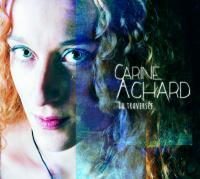 La traversée / Carine Achard, chant, p. | Achard, Carine. Interprète