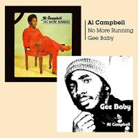 Gee Baby : No More Running / Al Campbell | Campbell, Al (31 décembre 1954, Kingston, Jamaïque - )