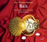 Naïs / Jean-Philippe Rameau | Rameau, Jean-Philippe (1683-1764). Compositeur. Comp.