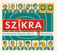 Szikra / Amsterdam Klezmer Band & Söndörgö |