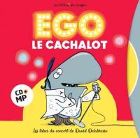 Ego le cachalot : les 14 tubes du concert de David Delabrosse / David Delabrosse, comp., chant, guit. | Delabrosse, David. Interprète