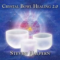 Crystal bowl healing 2.0 | Steven Halpern. Compositeur