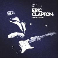 Life in 12 bars | Eric Clapton (1945-....). Chanteur. Musicien. Guitare