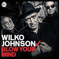 BLOW YOUR MIND | Johnson, Wilko (1947-....)
