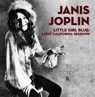 Little girl blue early California sessions Janis Joplin, chant