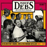 DISQUES DEBS INTERNATIONAL vol. 1 : an island story : biguine, afro latin & musique antillaise, 1960-1972 | Debs, Henri (1932-2013)