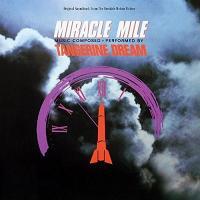 Miracle mile : bande originale du film de Steve DeJarnatt / Tangerine Dream |