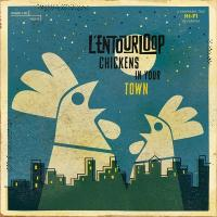 Chickens in your town | Entourloop (L')