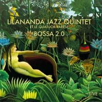 BOSSA 2.0 | Lilananda Jazz Quintet