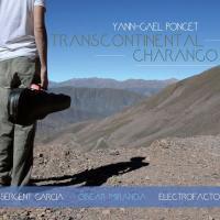 Transcontinental charango / Yann-Gaël Poncet, vl., chant | Poncet, Yann-Gaël. Interprète