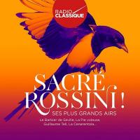 Sacré Rossini ! : ses plus grands airs