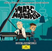 Max & Maestro : les plus belles musiques classiques de la série TV | Barenboim, Daniel (1942-....)
