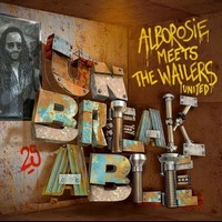 Unbreakable : Alborosie meets The Wailers United |