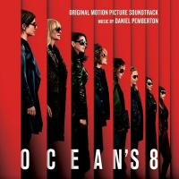 Ocean's 8 : bande originale du film de Gary Ross | Pemberton, Daniel. Compositeur