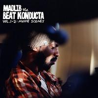 The beat kondukta, vol. 1 et 2 : movie scenes / Madlib, prod. | Madlib. Interprète