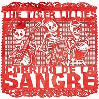 Corrido de la sangre / The Tiger Lillies, ens. voc. & instr. | Tiger Lillies (The). Interprète