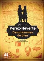 Deux hommes de bien   Arturo Pérez-Reverte