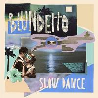 Slow dance / Blundetto | Blundetto