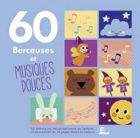 60 [Soixante] berceuses et musiques douces |