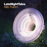 LateNightTales / Nils Frahm | Frahm, Nils (1982-....). Compilateur. Sélectionneur