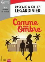 Comme une ombre / Gilles Legardinier | Legardinier, Gilles (1965-....). Textes