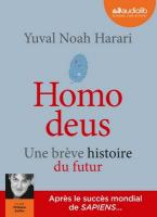 Homo deus : une brève histoire du futur / Yuval Noah Harari | Harari, Yuval Noah (1976-....). Auteur