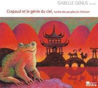 Crapaud et le génie du ciel : contes des peuples du Vietnam / Isabelle Genlis | Genlis, Isabelle. Narrateur. Narr.