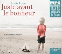 Juste avant le bonheur | Agnès Ledig (1972-....). Auteur