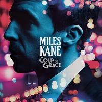 Coup de grace | Miles Kane