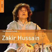 The rough guide to Zakir Hussain | Zakir Hussain