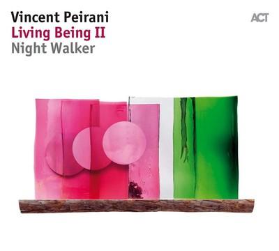Living being II : Night walker / Vincent Peirani | Peirani, Vincent. Accordéon. Composition. Chant