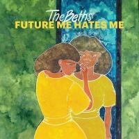 Future me hates me / Beths (The) | Beths (The). Musicien. Ens. voc. & instr.