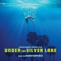 Under the silver lake bande originale du film de David Robert Mitchell
