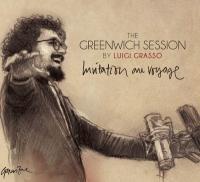 Greenwich session (The) : invitation au voyage   Grasso, Luigi. Compositeur