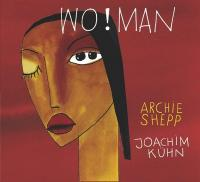 Wo! Man / Archie Shepp, saxophone, Joachim Kühn, piano | Shepp, Archie - Saxophone. Interprète. Saxophones