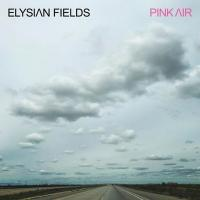 Pink air | Elysian Fields