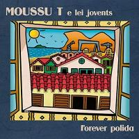 Forever polida | Moussu T e Lei Jovents